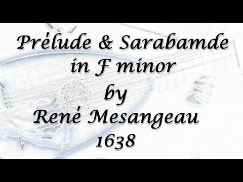 Prelude and Sarabande in f by Mesangeau ; Baroquelute(transitional tuning)