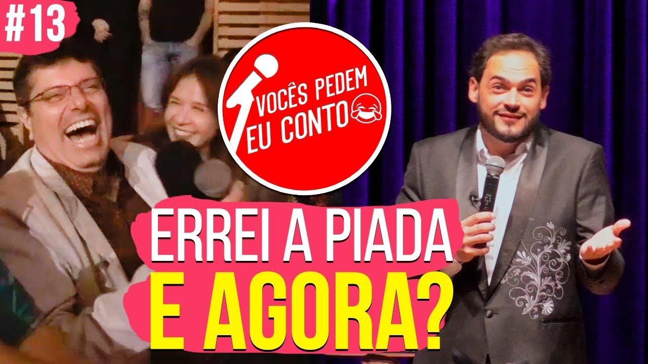 ERREI A PIADA, E AGORA? - VOCÊS PEDEM EU CONTO. SÃO PAULO #13