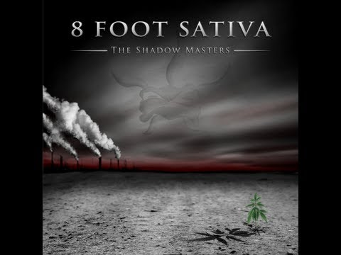 """Shadow Masters"" by 8 Foot Sativa"