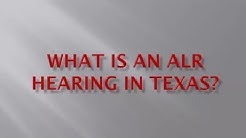 What is an ALR hearing in Texas?
