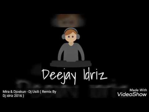 Mira & Djoskun - Dj Usili ( Remix By Dj idriz 2016 )