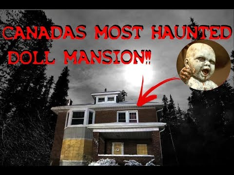 (HAUNTED DOLL MANSION) 24 HOUR OVERNIGHT CHALLENGE IN CANADAS MOST HAUNTED DOLL Mansion Ft Moe Sargi