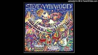 Watch Steve Winwood Now That Youre Alive video