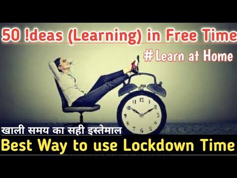 50 !deas(Learning) in Free Time   Lockdown का फायदा उठाकर ये सीखें   Boost Your Leanings & Life