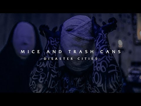 Disaster Cities - Mice and Trash Cans (Official Video)