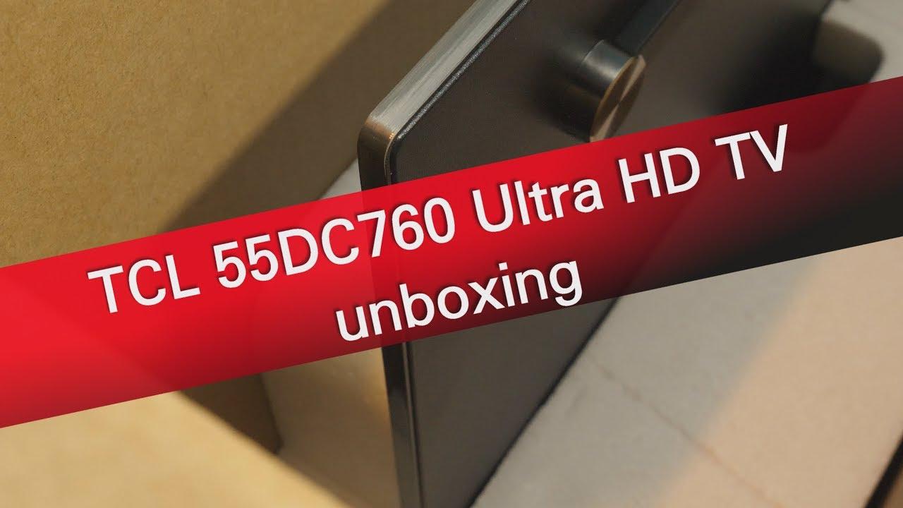 Tele Au Pied Du Lit tcl 55dc760 ultra hd android tv unboxing