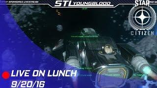 Star Citizen: Livestream on Lunch 9/20/16