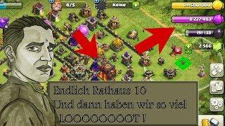 RATHAUS 10 ENDLICH UND SO VIEL LOOT WOW ! - CLASH OF CLANS