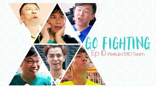 [Vietsub] GO FIGHTING Ep 10 [EXO Team]