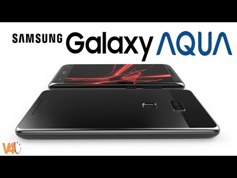 Samsung Galaxy Aqua 2018 First Look, Features, Specs, Introduction, Release Date, Price