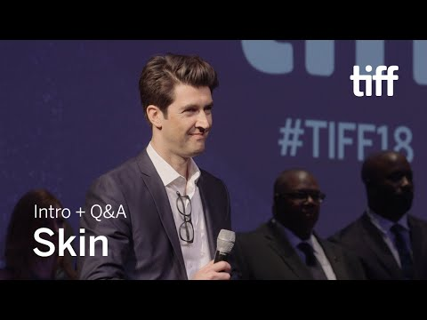 SKIN Cast And Crew Q&A | TIFF 2018