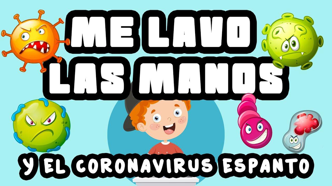 Yo Me Lavo Las Manos Y El Coronavirus Espanto Canciones Infantiles Youtube