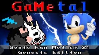 Sonic Fan Medley 2: Genesis Edition - GaMetal Remix