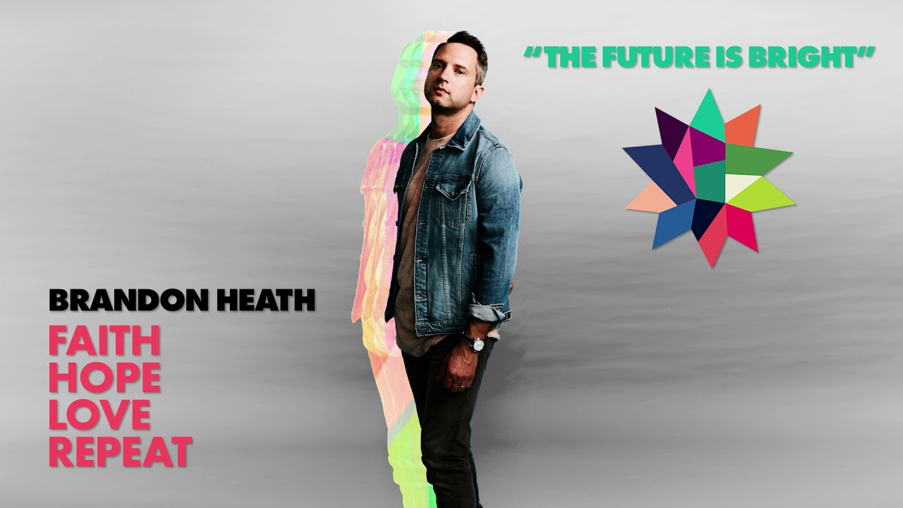 Brandon Heath - The Future Is Bright (Official Audio)