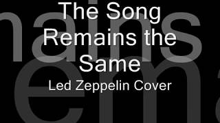 The Song Remains the Same - Led Zeppelin Cover
