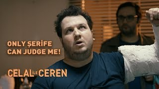 Only Şerife Can Judge Me - Celal İle Ceren