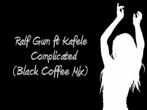 Ralf Gum ft Kafele - Complicated (Black Coffee Mix)