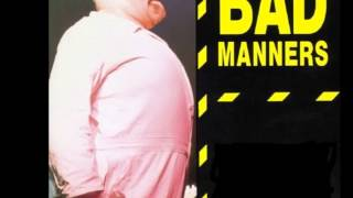 "BAD MANNERS - ""THAT"