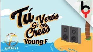 Young F - Tu Verás Si Me Crees
