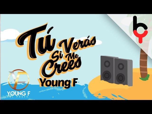 Young F - Tu Veras Si Me Crees (El Clavo)
