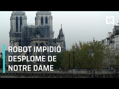 Robot impidió desplome de Notre Dame durante incendio - Al Aire