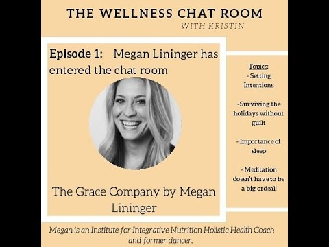 The Wellness Chat Room Episode 1: Setting Your Intentions With Megan Lininger