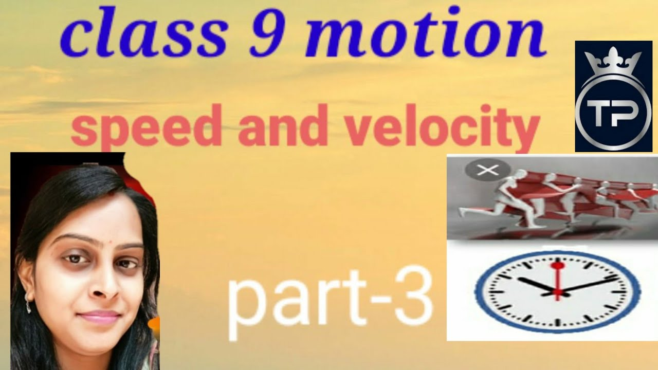 Class 9 Motion Speed and velocity