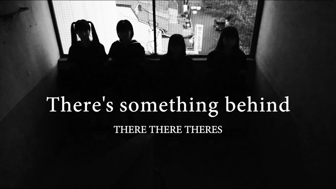 There There Theres - There's something behind