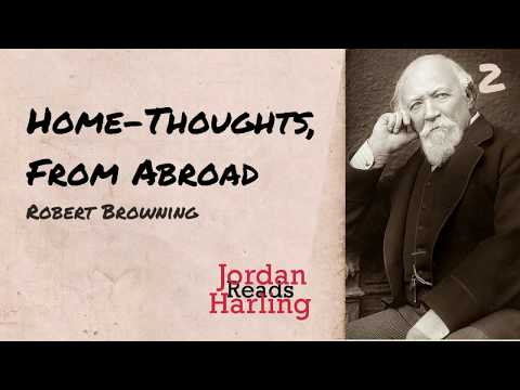 Home-Thoughts From Abroad - Robert Browning poem reading   Jordan Harling Reads