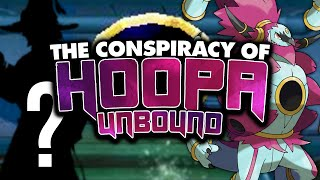 The Conspiracy of Hoopa Unbound
