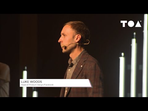 """TOA16: """"Designing for Social Good"""" with Luke Woods (Facebook Head of Product Design)"""