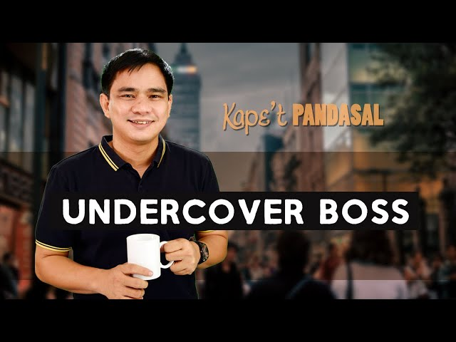 Kape't Pandasal  - Undercover Boss