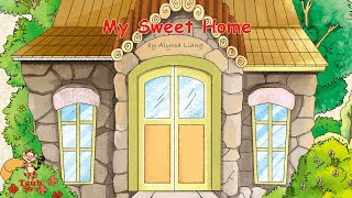 """A children's song: """"My Sweet Home"""" by Alyssa Liang"""