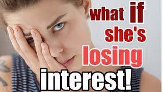 What To Do When A Girl Loses Interest In You When You Talk To Her!