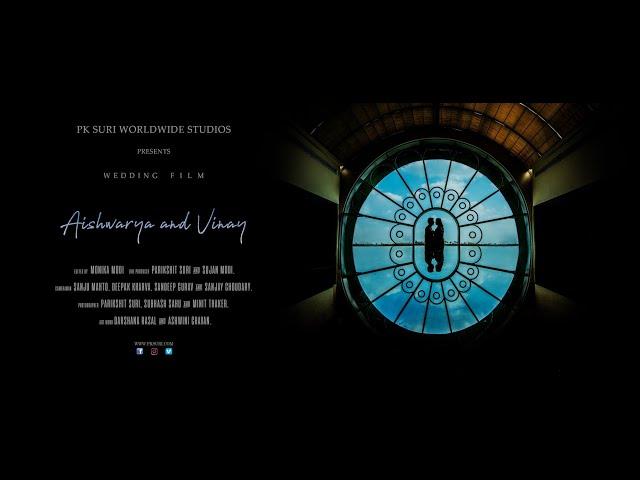 Wedding Film India | Aishwarya and Vinay | PK Suri Worldwide Studios