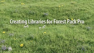 TUTORIAL: Creating libraries for Forest Pack (advanced)