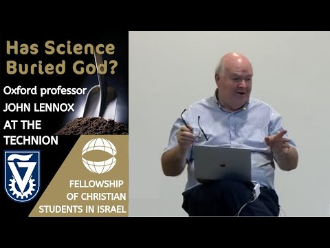 Has Science Buried God? - John Lennox ( Haifa, Israel)