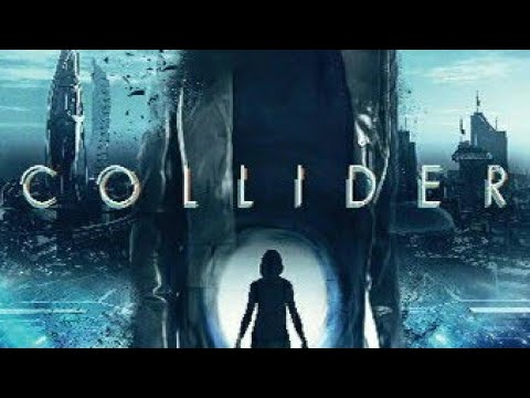 Download مشاهدة فيلم الاكشن والخيال العلمي Collider 2018 مترجم بجودة WEB-DL كامل أون لاين.©✔