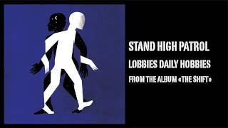 STAND HIGH PATROL : Lobbies Daily Hobbies (Preview)