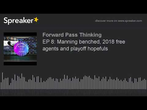 EP 8: Manning benched, 2018 free agents and playoff hopefuls