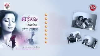Mon Kemoner Station Shreya Ghoshal Official | Joy Sarkar | Srijato