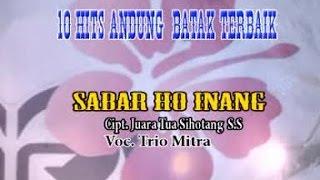 Trio Mitra - Sabar Ho Inang - (10 Top Hits Andung-Andung)