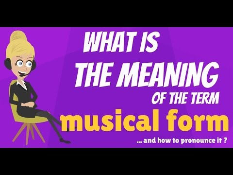 What is MUSICAL FORM? What does MUSICAL FORM mean? MUSICAL FORM meaning, definition & explanation