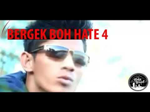 BERGEK BOH HATE 4