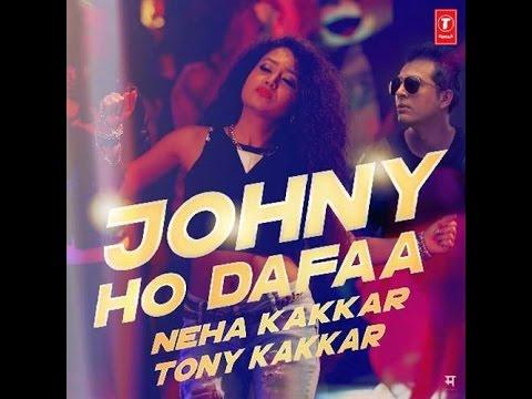 Latest Neha kakkar song 2017 johny ho dafaa DJ song