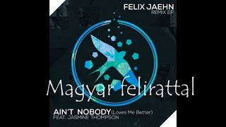 Felix Jaehn   Ain't Nobody Loves Me Better ft  Jasmine Thompson (magyar felirattal)