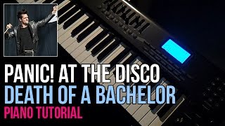 How To Play: Panic! At The Disco - Death Of A Bachelor (Piano Tutorial)