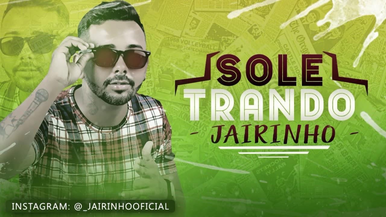 MC JAIRINHO - SOLETRANDO - MUSICA NOVA 2020 - YouTube