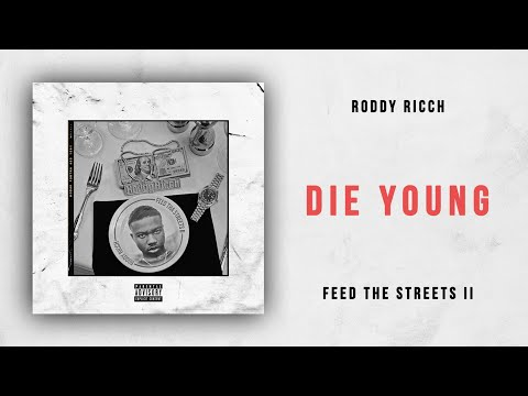 Roddy Ricch - Die Young (Feed the Streets 2)