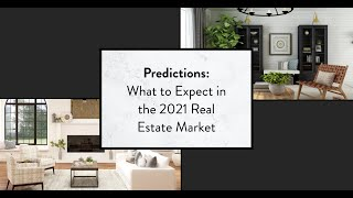 What to expect in the 2021 Real Estate Market